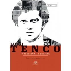 Luigi Tenco. Io sono uno......
