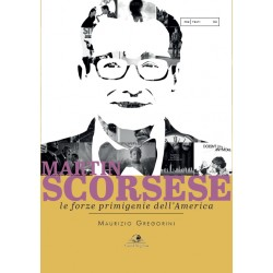 Martin Scorsese - Le forze primigenie dell'America
