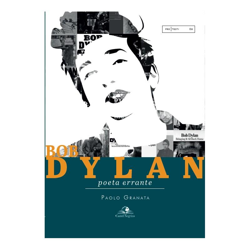 Bob Dylan - Poeta errante