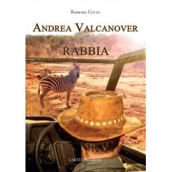 Andrea Valcanover, Rabbia